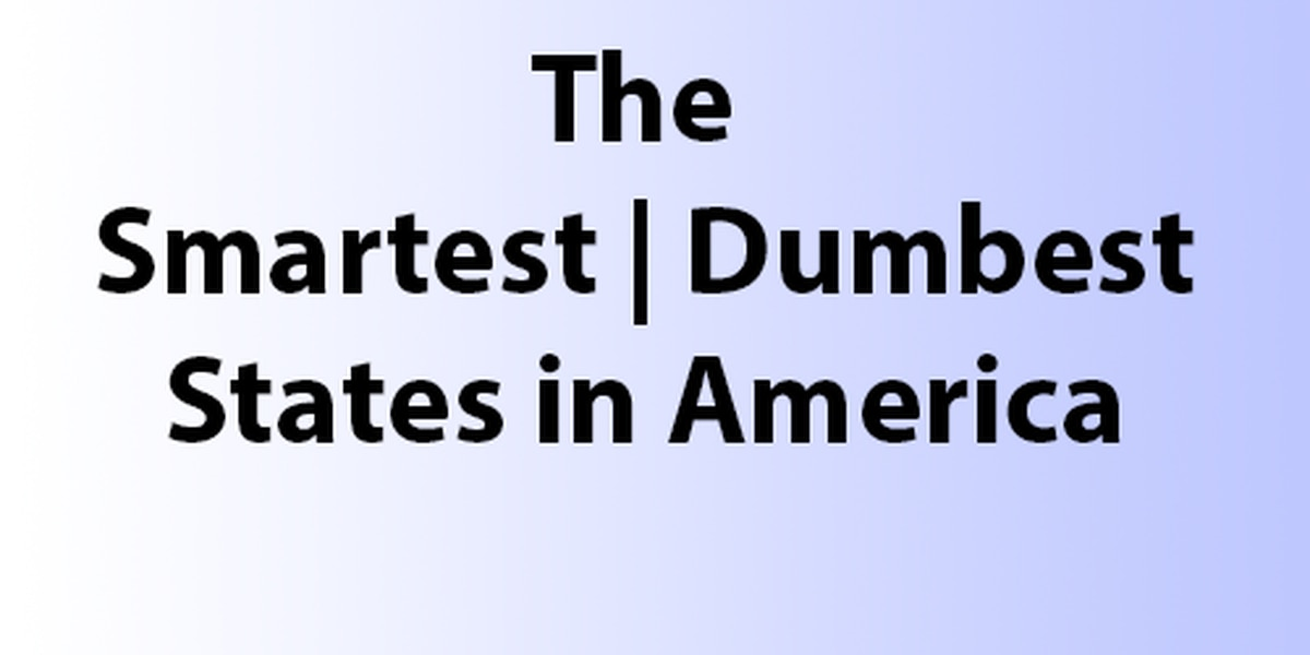 SLIDESHOW: The smartest and dumbest states in America