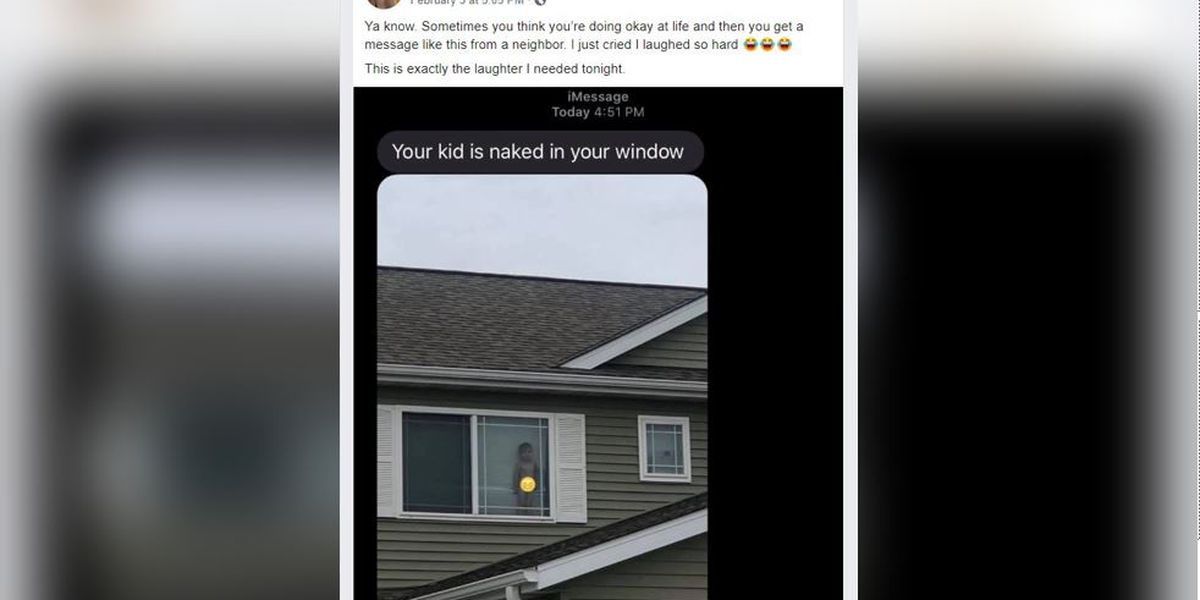 Mom's neighbor texts picture: 'Your kid is naked in your window'