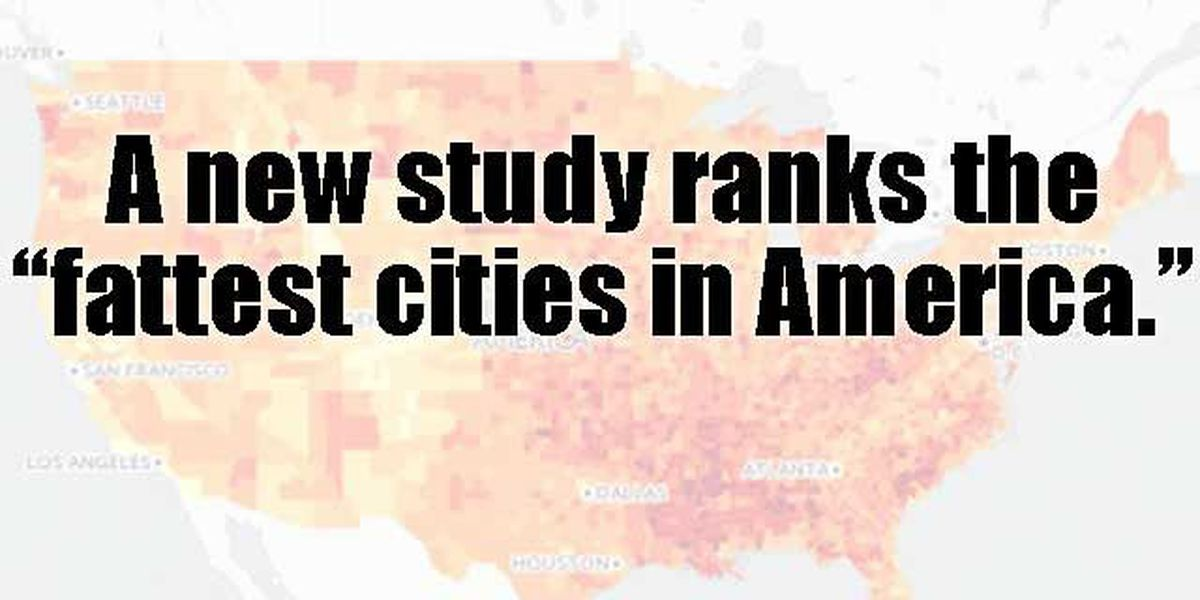 7440fe2a6 The 100 fattest cities in America